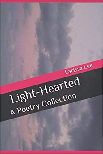 Light-Hearted: A Poetry Collection, by Larissa Lee