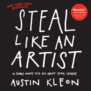 "Resource Review: ""Steal Like an Artist"" by Austin Kleon"