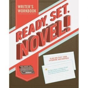 Ready. Set. Novel! by Chris Baty