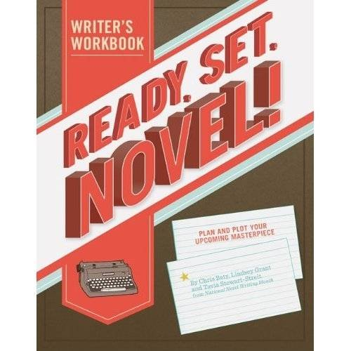 "Resource Review: ""Ready, Set, Novel!"" by Chris Baty, Lindsey Grant, and Tavia Stewart-Streit"