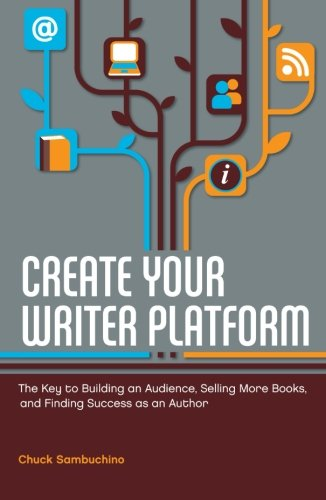 "Resource Review: ""Create Your Writer Platform"" by Chuck Sambuchino"